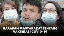 Harapan Masyarakat Terhadap Vaksinasi Covid-19