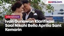 Ivan Gunawan Klarifikasi  Soal Nikahi Bella Aprilia Sant  Kemarin