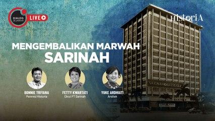 Mengembalikan Marwah Sarinah - Dialog Sejarah | HISTORIA.ID