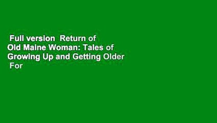 Full version  Return of Old Maine Woman: Tales of Growing Up and Getting Older  For Kindle