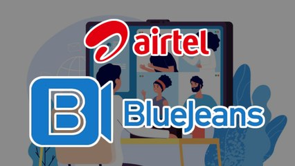 Airtel Launches Plans For BlueJeans Video Calling Services