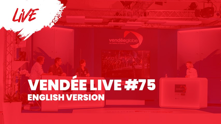 Vendée Live #75 [EN]