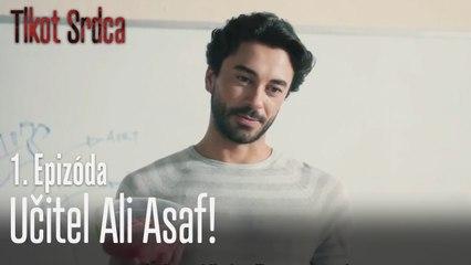 Učitel Ali Asaf! - Tlkot Srdca 1. Epizóda