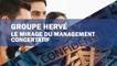 Groupe Hervé : les mirages du management