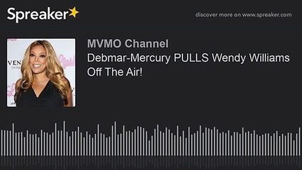 Debmar-Mercury PULLS Wendy Williams Off The Air