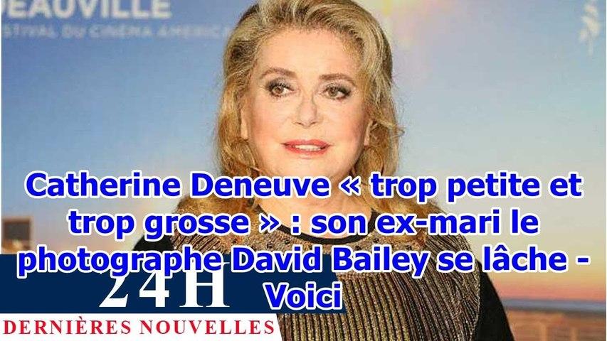 Catherine Deneuve «trop petite et trop grosse»: son ex-mari le photographe David Bailey se l...