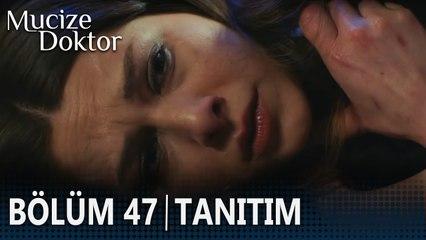 Mucize Doktor 47. Bölüm Tanıtımı