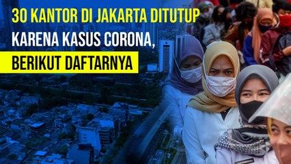 30 Kantor di DKI Jakarta Ditutup Imbas Kasus Covid-19