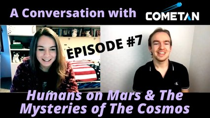 A Conversation with Cometan & Giulia Bassani | Season 1 Episode 7 | Humans on Mars & The Mysteries of The Cosmos