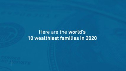 World's 10 Richest Families in 2020