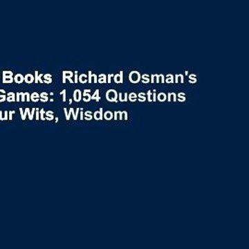 About For Books  Richard Osman's House of Games: 1,054 Questions to Test Your Wits, Wisdom and