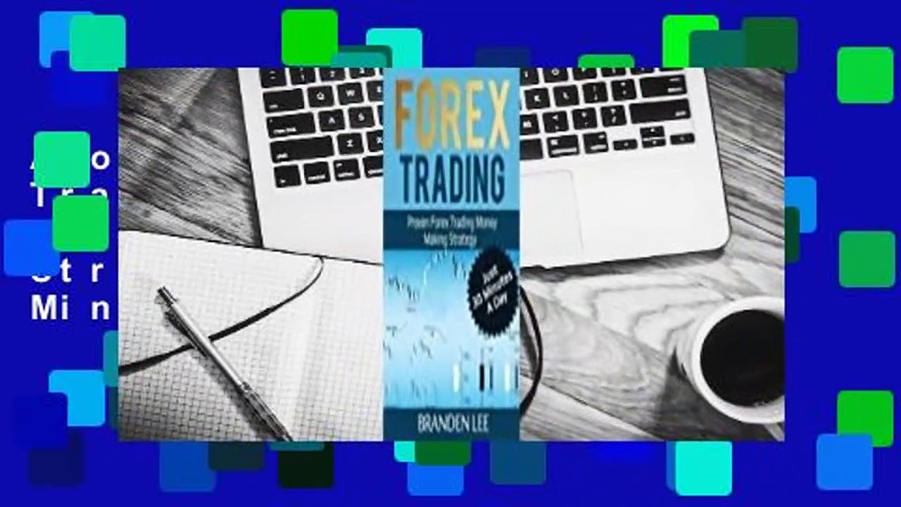 About For Books  Forex Trading: Proven Forex Trading Money Making Strategy – Just 30 Minutes a Day