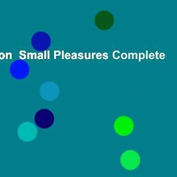 Full version  Small Pleasures Complete