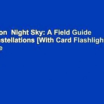 Full version  Night Sky: A Field Guide to the Constellations [With Card Flashlight]  For Kindle