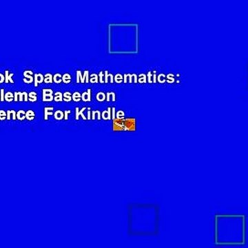 Full E-book  Space Mathematics: Math Problems Based on Space Science  For Kindle