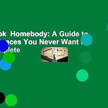 Full E-book  Homebody: A Guide to Creating Spaces You Never Want to Leave Complete