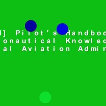[Read] Pilot's Handbook of Aeronautical Knowledge (Federal Aviation Administration):