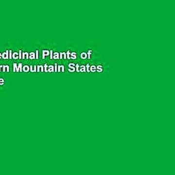 [Read] Medicinal Plants of the Western Mountain States  For Online