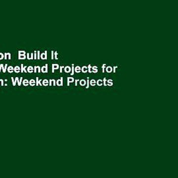Full version  Build It Yourself: Weekend Projects for the Garden: Weekend Projects for the
