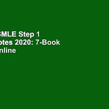[Read] USMLE Step 1 Lecture Notes 2020: 7-Book Set  For Online