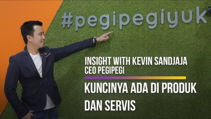 Insight With Kevin Sandjaja, CEO Pegipegi