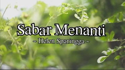 Helen Sparingga - Sabar Menanti (Official Lyric Video)