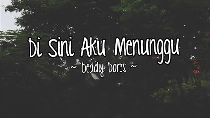 Deddy Dores - Di Sini Aku Menunggu (Official Lyric Video)
