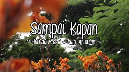 Hamdan ATT & Dian Arwulan - Sampai Kapan (Official Lyric Video)