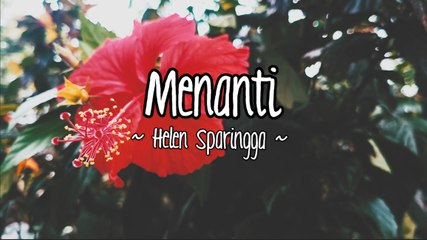 Helen Sparingga - Menanti (Official Lyric Video)