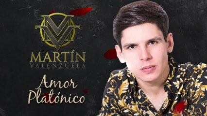 Martín Valenzuela - Amor Platónico