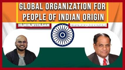 Indian diaspora in focus | Dr. Thomas Abraham, Chairman, GOPIO | 10MinwithSAM
