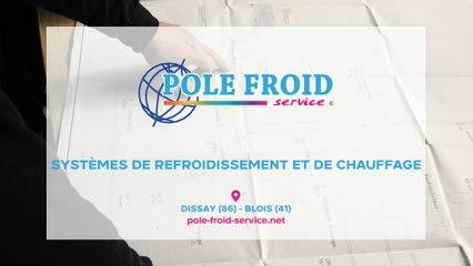 Pole Froid Service, systèmes de refroidissement et de chauffage à Dissay et Blois.