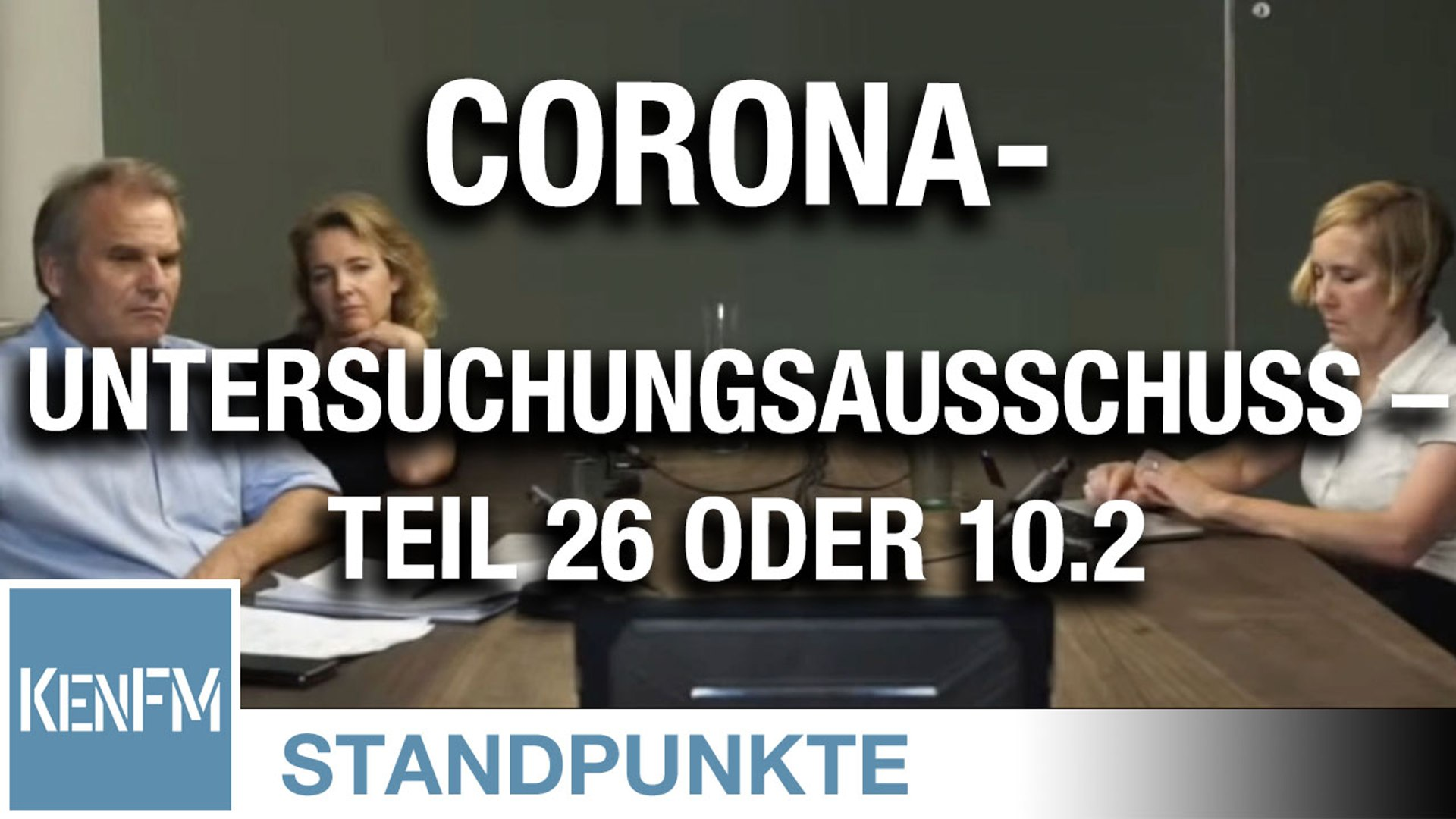 Corona-Untersuchungsausschuss – Teil 26 oder 10.2