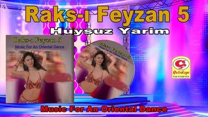 Raks-ı Feyzan 5 - Huysuz Yarim / Bad-Tempered My Love - [Official Video 2020 | © Çetinkaya Plak]