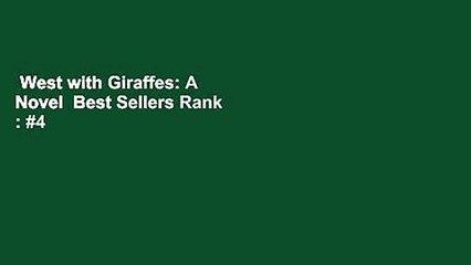 West with Giraffes: A Novel  Best Sellers Rank : #4