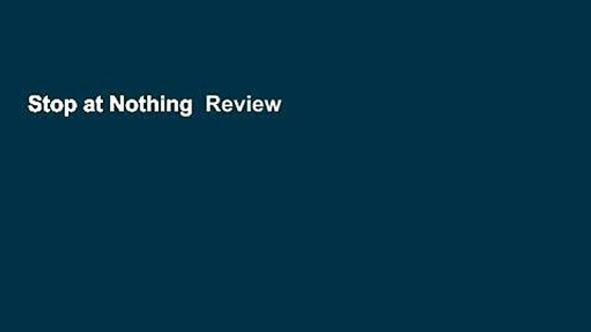 Stop at Nothing  Review