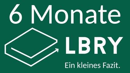 LBRY - Fazit nach 6 Monaten [DE   4K]