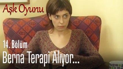 Berna terapistte - Aşk Oyunu 14. Bölüm