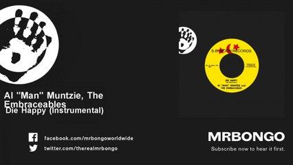"""Al """"Man"""" Muntzie, The Embraceables - Die Happy - Instrumental"""