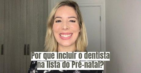 Pré-natal odontológico: saiba por que incluir o dentista na lista de especialistas para consultar durante a gravidez