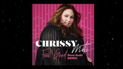 Chrissy Metz - Feel Good
