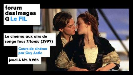 Le cinéma aux airs de songe fou : Titanic