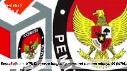 Kpu Denpasar Langsung Coret Temuan 49 Wna Masuk Dpt