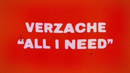 Verzache - All I Need