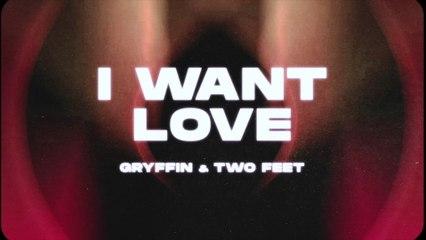 Gryffin - I Want Love