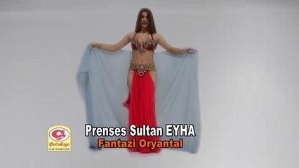 Prenses Sultan Eyha - Fantazi Oryantal - [Official Video 2021 | © Çetinkaya Plak]
