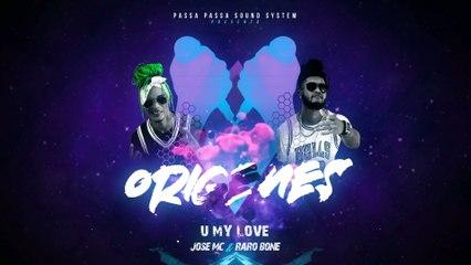 Jose Mc & Raro Bone - U My Love
