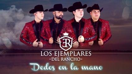 Los Ejemplares Del Rancho - Dedos En La Mano