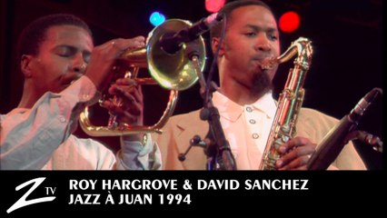 Roy Hargrove & David Sanchez - Jazz à Juan 1994 LIVE