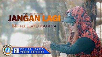 Mona Latumahina - Jangan Lagi (Official Music Video)